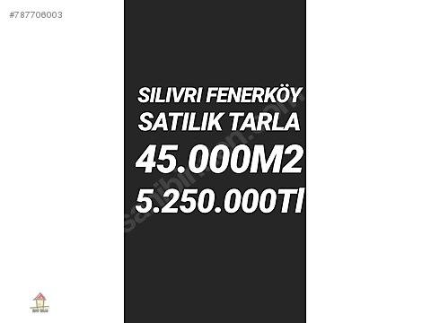 Silivri Fenerköy Satılık Tarla 45.000m2 Demir Deluxe...
