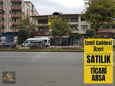 İZMİT CADDESİ ÜZERİ TİCARİ BİNA VE ARSASI!